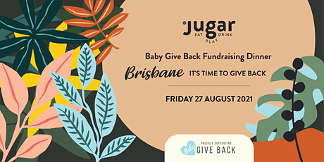 Baby Give Back Fundraising Dinner: Brisbane—It's Time to Give Back tickets