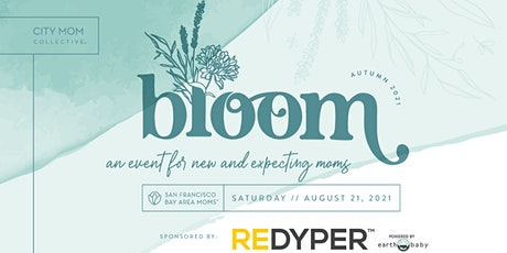 2021 BLOOM for New and Expecting Moms in the San Francisco Bay Area tickets