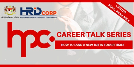 HPC CAREER TALK SERIES: HOW TO LAND A NEW JOB IN TOUGH TIMES tickets
