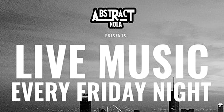 Abstract Nola Presents Live Music Fridays tickets