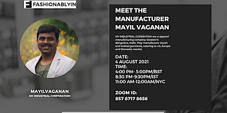 Meet the Manufacturer - Mayil Vaganan biglietti