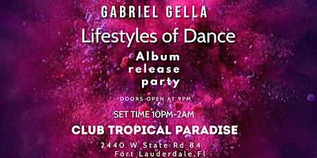Gabriel Gella  presents  Lifestyles of Dance Album release party tickets