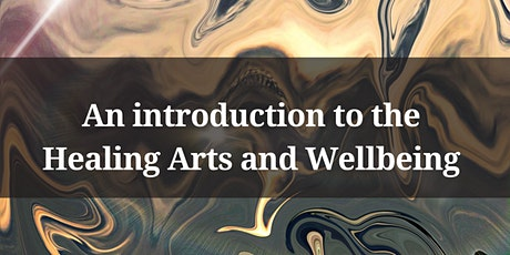 An introduction to the Healing Arts and Wellbeing tickets