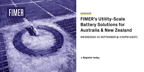 FIMER's Utility-Scale Battery Solutions for Australia & New Zealand tickets
