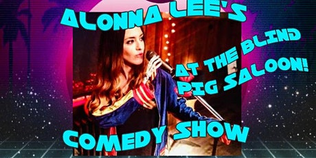 The Blind Pig Saloon Presents: Alonna Lee's Comedy Show tickets