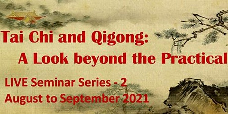 Tai Chi and Qigong: A Look Beyond the Practical Seminar Series 2 tickets