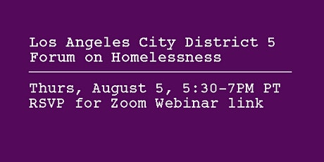 Los Angeles City Council District 5 Forum on Homelessness tickets