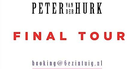 Final Tour Peter van der Hurk tickets
