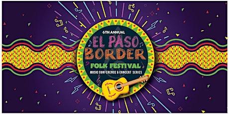 El Paso Border Folk Festival Music & Dance Conference tickets