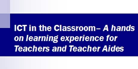 ICT in the Classroom tickets