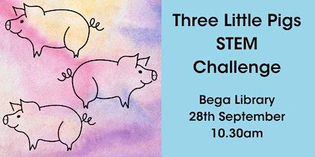 Three Little Pigs STEM Challenge @ Bega Library tickets