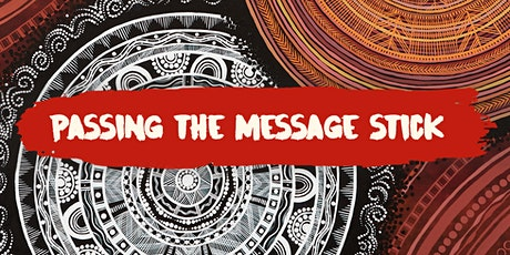 Passing the Message Stick | Evening Launch Event (Online) tickets