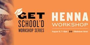 Henna Workshop | Get School'd Workshop Series