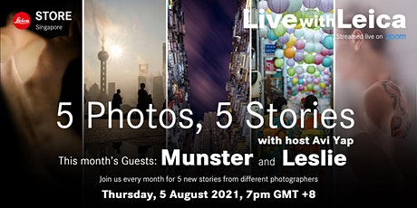 Live with Leica: 5 Photos 5 Stories with Munster Cheong and Leslie Heng tickets