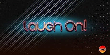 Laugh Factory presents: Laugh On! tickets