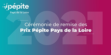 Cérémonie de remise des Prix Pépite Pays de la Loire 2021 billets