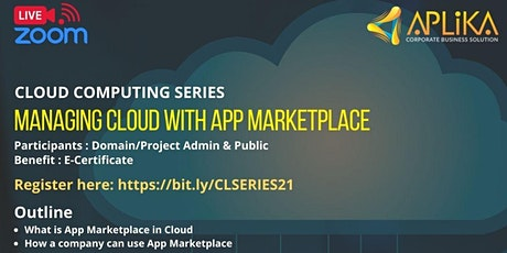 """CLOUD COMPUTING SERIES  """"MANAGING CLOUD WITH APP MARKETPLACE"""" tickets"""