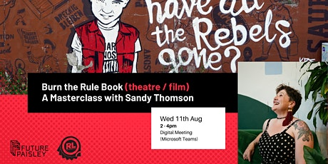 Burn the Rule Book: A Masterclass with Sandy Thomson tickets