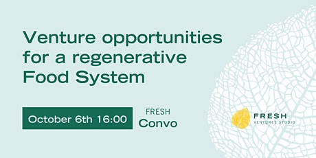 Fresh Convo: Venture opportunities for a regenerative Food System #3 tickets
