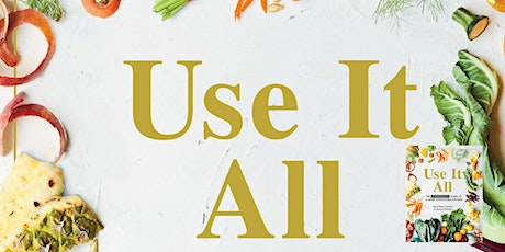 Alex and Jamiee present Use It All - A guide to a more sustainable kitchen tickets