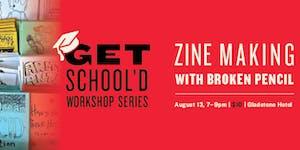 Zine Making with Broken Pencil | Get School'd Workshop...