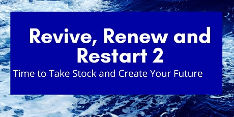Revive, Renew and Restart 2 tickets