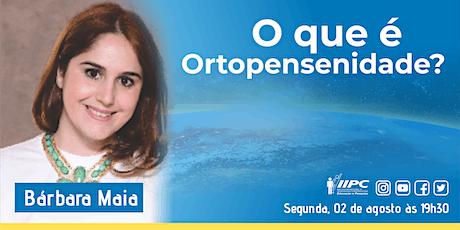 LIVE -  O que é Ortopensenidade? ingressos
