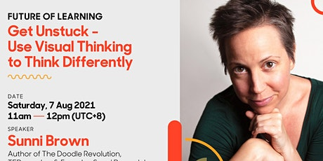 Get Unstuck - Use Visual Thinking to Think Differently | Future of Learning tickets