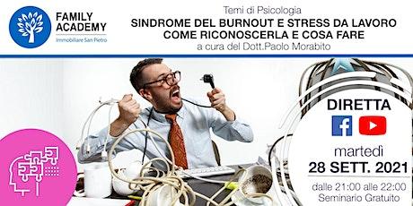 SINDROME DEL BURNOUT E STRESS DA LAVORO  - COME RICONOSCERLA E COSA FARE biglietti