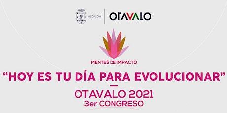 Hoy es tu día para evolucionar - 3er Congreso Otavalo 2021 entradas