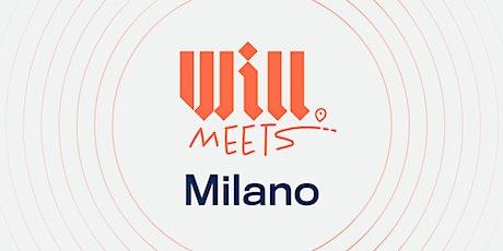 Will Meets Milano biglietti