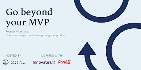 Founder Workshop: Going beyond MVP - How to continue improving your product tickets
