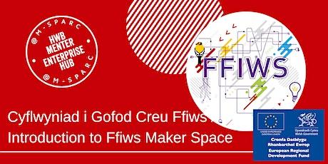 Cyflwyniad i Gofod  Creu Rhyl /Introduction to  Rhyl Maker Space Ffiws tickets