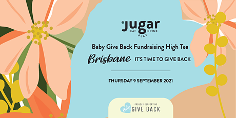 Baby Give Back Fundraising High Tea Lunch: Brisbane—It's Time to Give Back tickets