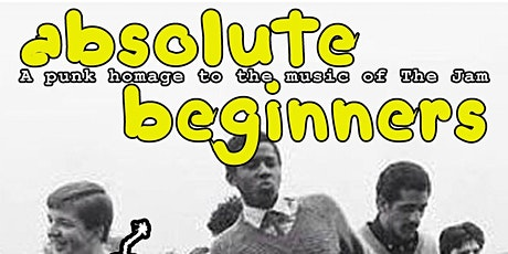 Absolute Beginners / A punk tribute to the Jam tickets