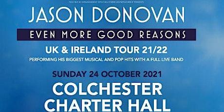 Jason Donovan 'Even More Good Reasons' Tour (Charter Hall, Colchester) tickets