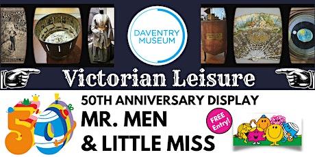 Daventry Museum's Mr. Men &  Victorian Leisure exhibitions - Sat 7th August tickets