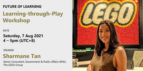 LEGO - Learning through Play Workshop | Future of Learning tickets