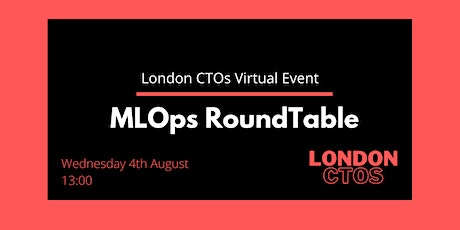 London CTOs MLOps RoundTable tickets