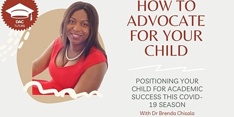 HOW TO ADVOCATE FOR YOUR CHILD: Positioning your child for academic success tickets