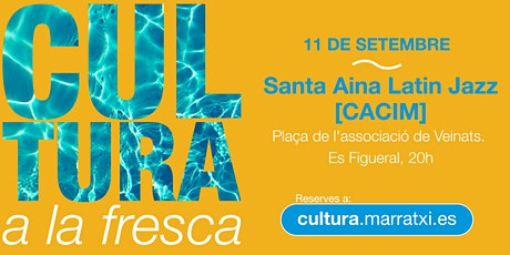 Santa Aina Latin Jazz [CACIM] - Cultura a la Fresca entradas