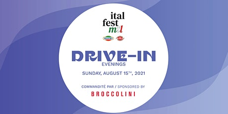 ItalfestMTL festival's Drive-in nights sponsored by Broccolini tickets