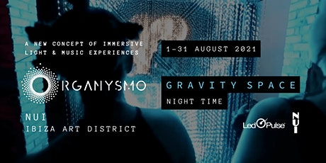 Gravity Space | ORGANYSMO | NUI Ibiza | Night tickets