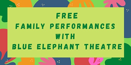 Family performances at Elephant Park tickets