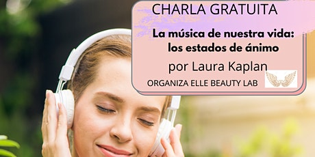 Charla Gratuita: La música de nuestra vida: los estados de ánimo boletos