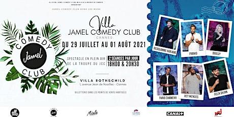 VILLA JAMEL COMEDY CLUB ⎟ DU 29 JUILLET AU 1ER AOÛT 2021 billets