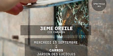 LA 3ème OREILLE - Cie Caracol - Festival Jacques a dit billets