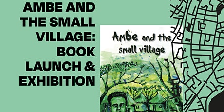 Ambe and the Small Village - Book Launch and Exhibition tickets