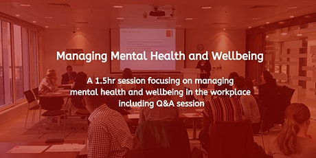 Managing Mental Health and Wellbeing tickets