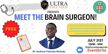Ultra Presents: Meet The Brain Surgeon! tickets